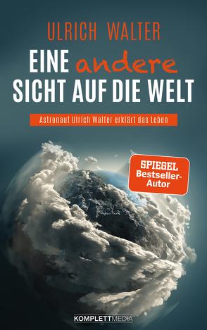 Eine andere Sicht auf die Welt! von Walter,  Ulrich