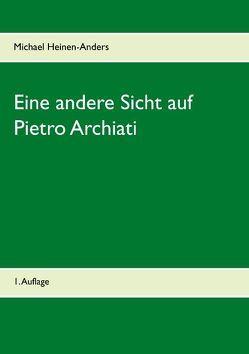Eine andere Sicht auf Pietro Archiati von Heinen-Anders,  Michael