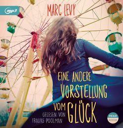 Eine andere Vorstellung vom Glück von Levy,  Marc, Poolman,  Frauke, Singer,  Theresia