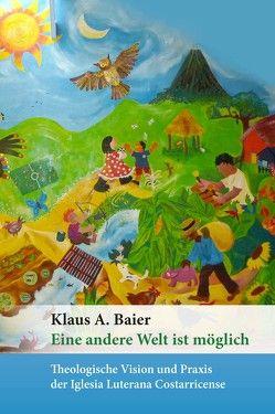 Eine andere Welt ist möglich von Baier,  Klaus A