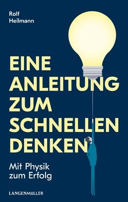 Eine Anleitung zum schnellen Denken von Heilmann,  Rolf