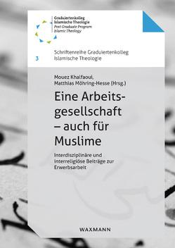 Eine Arbeitsgesellschaft – auch für Muslime von Khalfaoui,  Mouez, Möhring-Hesse,  Matthias