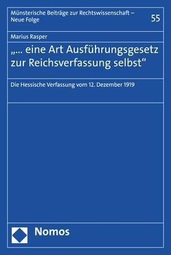 """""""… eine Art Ausführungsgesetz zur Reichsverfassung selbst"""" von Rasper,  Marius"""