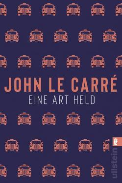 Eine Art Held von le Carré,  John, Soellner,  Hedda, Soellner,  Rolf