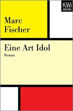 Eine Art Idol von Fischer,  Marc