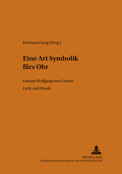 «Eine Art Symbolik fürs Ohr» von Jung,  Hermann