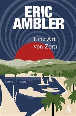 Eine Art von Zorn von Ambler,  Eric