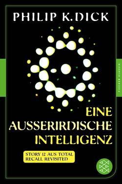 Eine außerirdische Intelligenz von Dick,  Philip K, Drechsler,  Clara