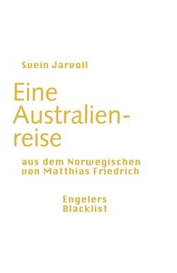 Eine Australienreise von Friedrich,  Matthias, Jarvoll,  Svein