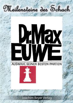 Eine Auswahl seiner besten Partien von Euwe,  Dr. Max, Ullrich,  Robert