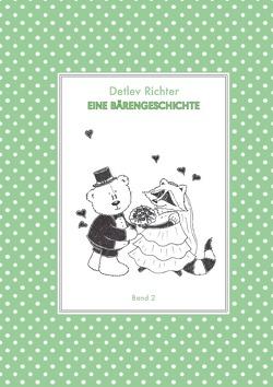 Eine Bärengeschichte / Eine Bärengeschichte: Band 2 von Richter,  Detlev