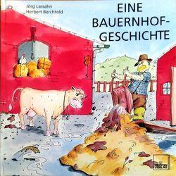 Eine Bauernhofgeschichte von Berchtold,  Herbert, Lassahn,  Jörg
