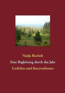 Eine Begleitung durch das Jahr von Buchelt,  Nadja