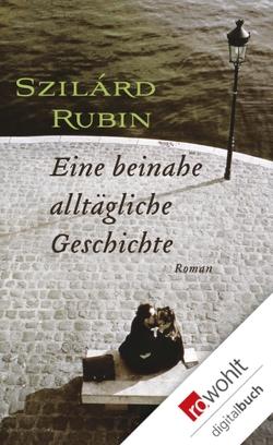 Eine beinahe alltägliche Geschichte von Ikker,  Andrea, Rubin,  Szilárd