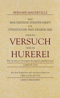 Eine bescheidene Streitschrift für öffentliche Freudenhäuser von Jauch,  Ursula Pia, Mandeville,  Bernard
