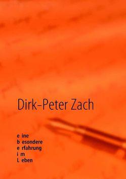 Eine besondere Erfahrung im Leben von Zach,  Dirk P