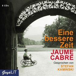 Eine bessere Zeit von Cabré,  Jaume, Kaminski,  Stefan