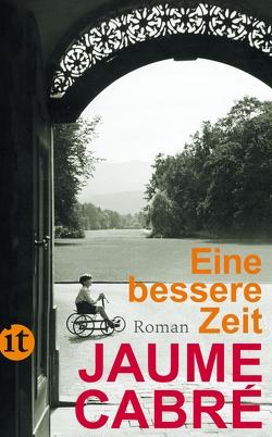 Eine bessere Zeit von Brandt,  Kirsten, Cabré,  Jaume, Zickmann,  Petra