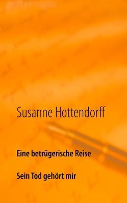 Eine betrügerische Reise von Hottendorff,  Susanne