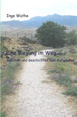 Eine Biegung im Weg … von Wuthe,  Inge