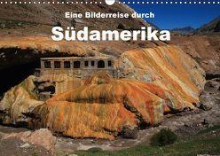 Eine Bilderreise durch Südamerika (Wandkalender 2018 DIN A3 quer) von Göb,  Clemens, Köhler,  Ute