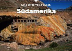 Eine Bilderreise durch Südamerika (Wandkalender 2019 DIN A3 quer) von Göb,  Clemens, Köhler,  Ute