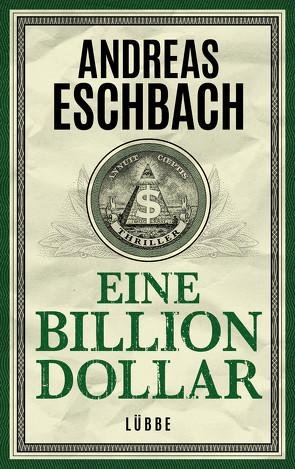 Eine Billion Dollar von Eschbach,  Andreas