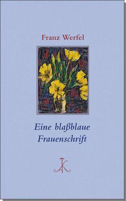 Eine blaßblaue Frauenschrift von Werfel,  Franz, Zürn,  Guntram