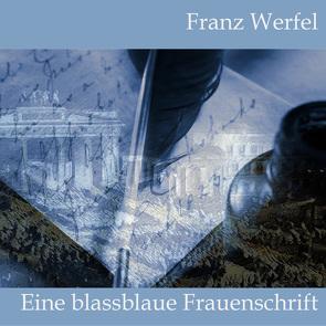 Eine blassblaue Frauenschrift von Koester,  Jan, Kohfeldt,  Christian, Werfel,  Franz