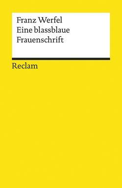 Eine blassblaue Frauenschrift von Bellmann,  Werner, Scheffel,  Michael, Werfel,  Franz