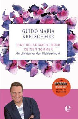 Eine Bluse macht noch keinen Sommer von Kretschmer,  Guido Maria