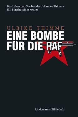 Eine Bombe für die RAF von Thimme,  Ulrike