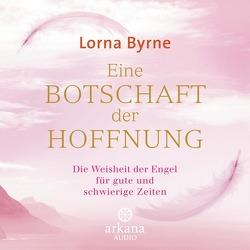 Eine Botschaft der Hoffnung von Byrne,  Lorna, Lemke,  Bettina, Müller-Heusch,  Monika