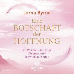 Eine Botschaft der Hoffnung von Byrne,  Lorna, Lemke,  Bettina