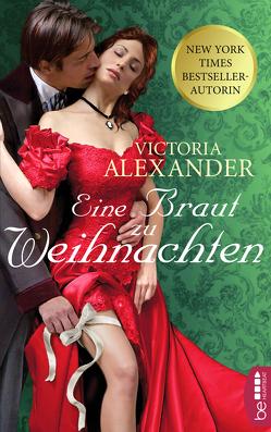 Eine Braut zu Weihnachten von Alexander,  Victoria, Moreno,  Ulrike