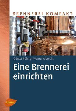 Eine Brennerei einrichten von Albrecht,  Werner, Röhrig,  Günter