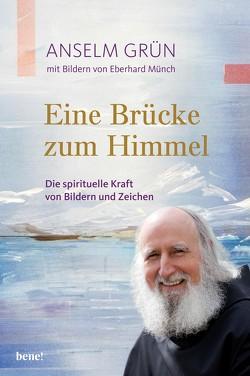 Eine Brücke zum Himmel von Grün,  Anselm, Münch,  Eberhard