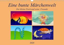 Eine bunte Märchenwelt Der kleine Fisch und seine Freunde (Wandkalender 2020 DIN A3 quer) von Altenburger,  Monika