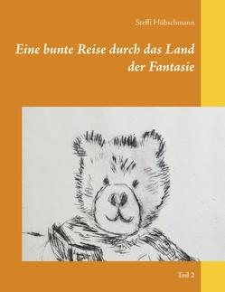 Eine bunte Reise durch das Land der Fantasie von Hübschmann,  Steffi