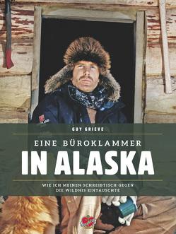 Eine Büroklammer in Alaska von Baltzer,  Hans, Grieve,  Guy, Kanter,  Olaf