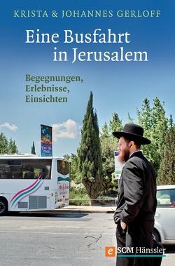 Eine Busfahrt in Jerusalem von Gerloff,  Johannes, Gerloff,  Krista