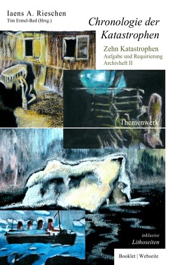Eine Chronologie der Katastrophen von Rieschen,  Iaens A.