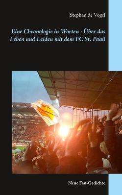 Eine Chronologie in Worten – Über das Leben und Leiden mit dem FC St. Pauli von Vogel,  Stephan de