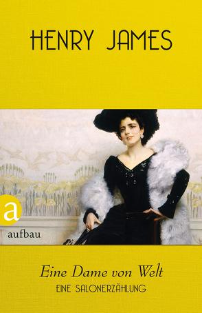 Eine Dame von Welt von James,  Henry, Pechmann,  Alexander
