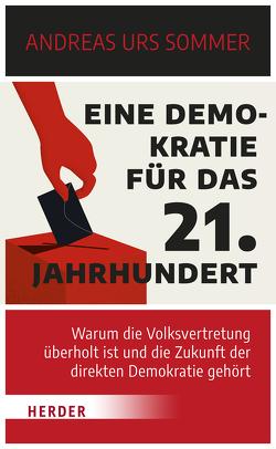 Eine Demokratie für das 21. Jahrhundert von Sommer,  Andreas Urs