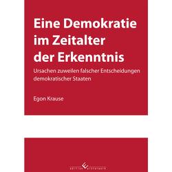 Eine Demokratie im Zeitalter der Erkenntnis von Krause,  Egon