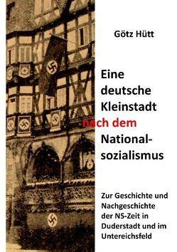Eine deutsche Kleinstadt nach dem Nationalsozialismus von Hütt,  Götz