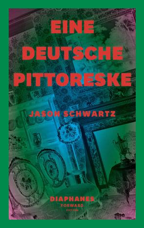 Eine deutsche Pittoreske von Hofbauer,  Andreas L, Schwartz,  Jason