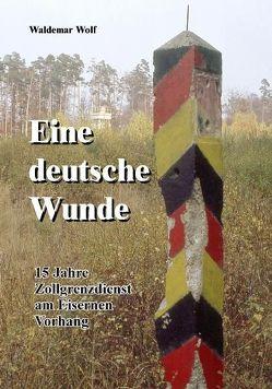 Eine deutsche Wunde von Wolf,  Waldemar