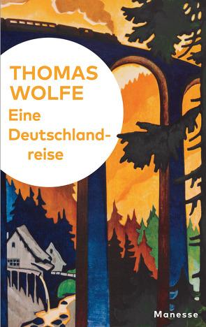 Eine Deutschlandreise von Haen,  Renate, Lubrich,  Oliver, von Treskow,  Barbara, Wehrli,  Irma, Wolfe,  Thomas